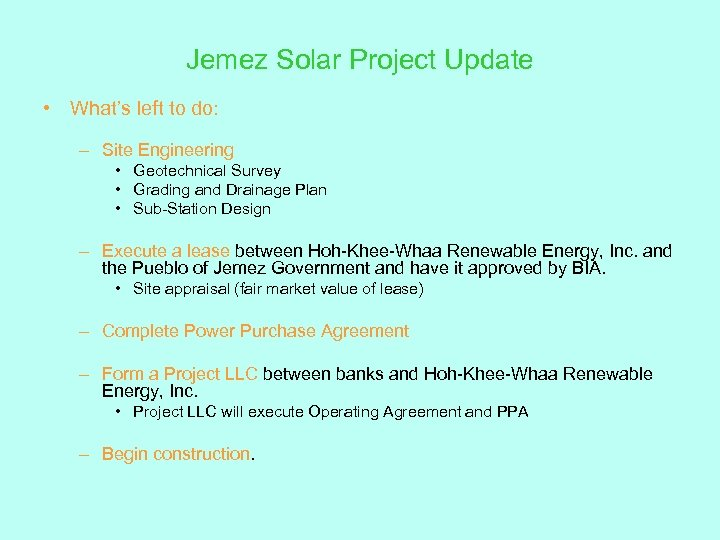 Jemez Solar Project Update • What's left to do: – Site Engineering • Geotechnical