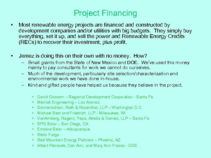 Project Financing • Most renewable energy projects are financed and constructed by development companies