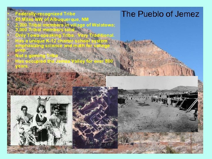 • • Federally-recognized Tribe 45 Miles NW of Albuquerque, NM 2, 200 Tribal