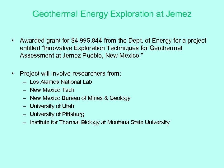 Geothermal Energy Exploration at Jemez • Awarded grant for $4, 995, 844 from the