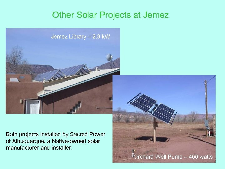 Other Solar Projects at Jemez Library – 2. 8 k. W Both projects installed