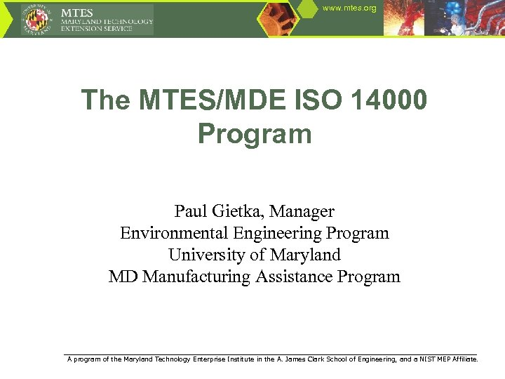 www. mtes. org The MTES/MDE ISO 14000 Program Paul Gietka, Manager Environmental Engineering Program