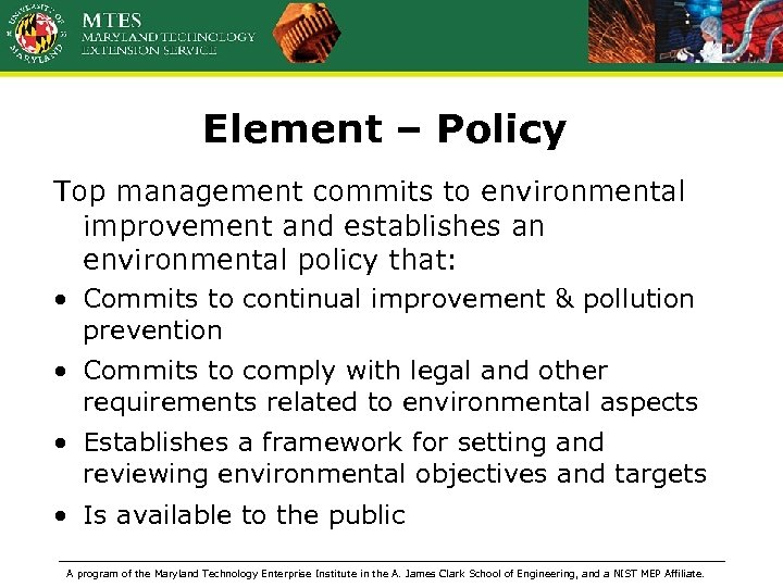 Element – Policy Top management commits to environmental improvement and establishes an environmental policy