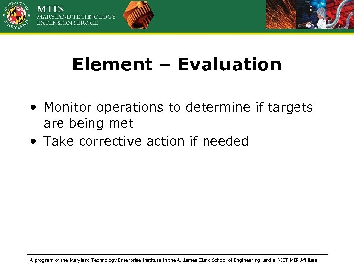 Element – Evaluation • Monitor operations to determine if targets are being met •