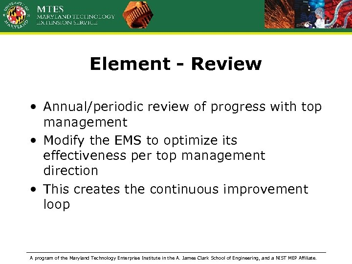 Element - Review • Annual/periodic review of progress with top management • Modify the