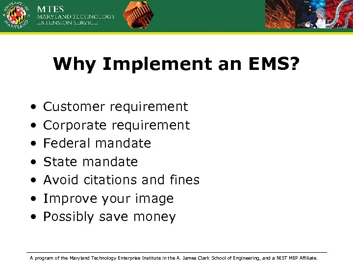 Why Implement an EMS? • • Customer requirement Corporate requirement Federal mandate State mandate
