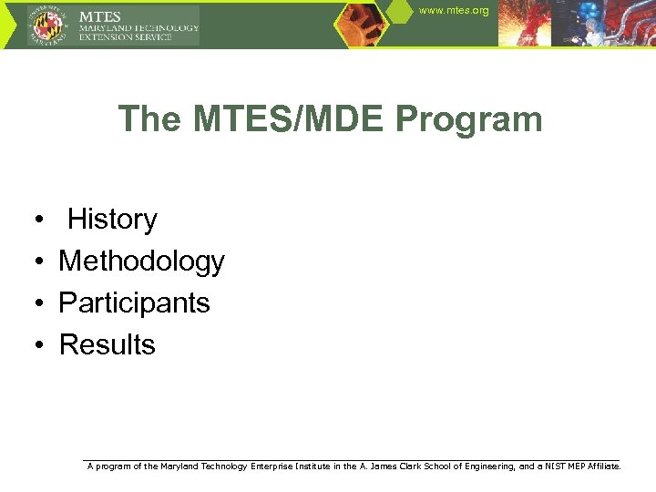 www. mtes. org The MTES/MDE Program • • History Methodology Participants Results ____________________________________________________ A