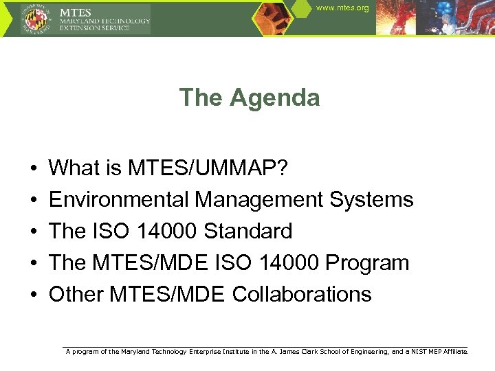 www. mtes. org The Agenda • • • What is MTES/UMMAP? Environmental Management Systems