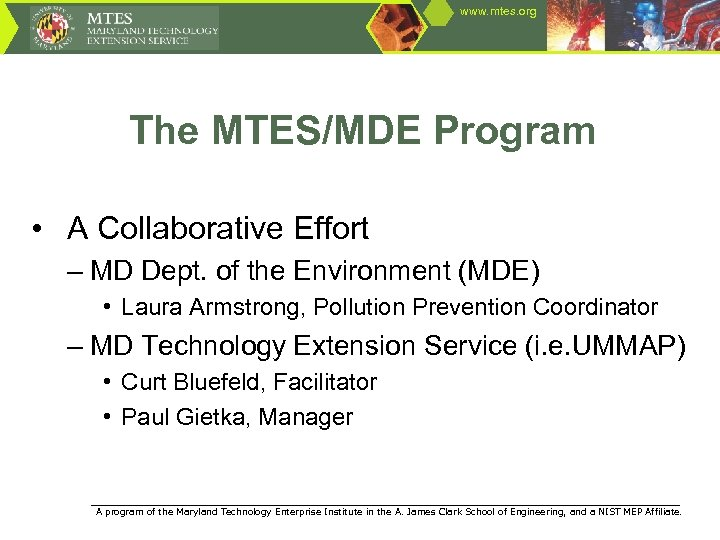 www. mtes. org The MTES/MDE Program • A Collaborative Effort – MD Dept. of
