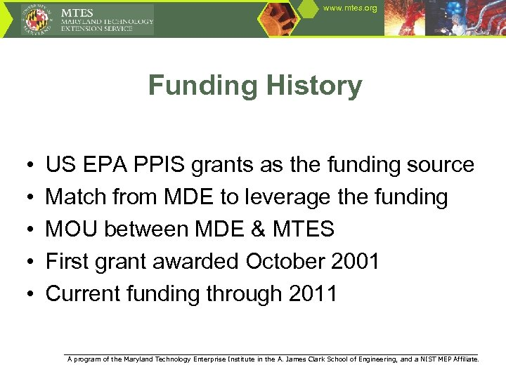 www. mtes. org Funding History • • • US EPA PPIS grants as the