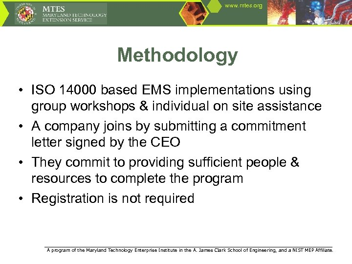 www. mtes. org Methodology • ISO 14000 based EMS implementations using group workshops &