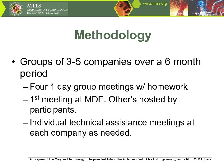 www. mtes. org Methodology • Groups of 3 -5 companies over a 6 month
