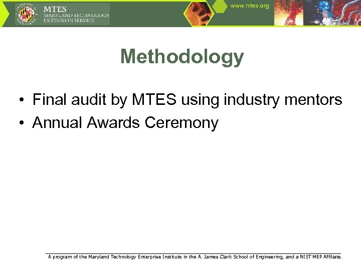 www. mtes. org Methodology • Final audit by MTES using industry mentors • Annual