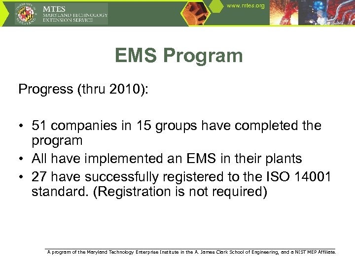 www. mtes. org EMS Program Progress (thru 2010): • 51 companies in 15 groups