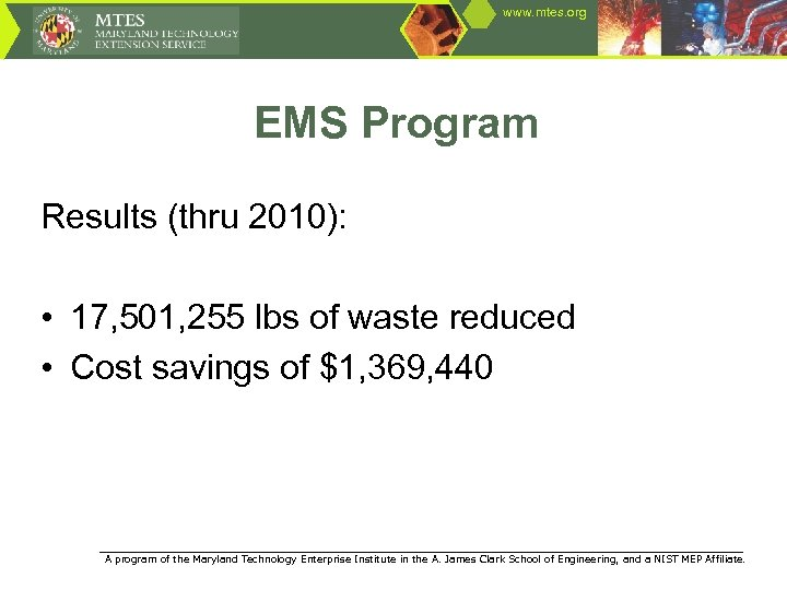 www. mtes. org EMS Program Results (thru 2010): • 17, 501, 255 lbs of