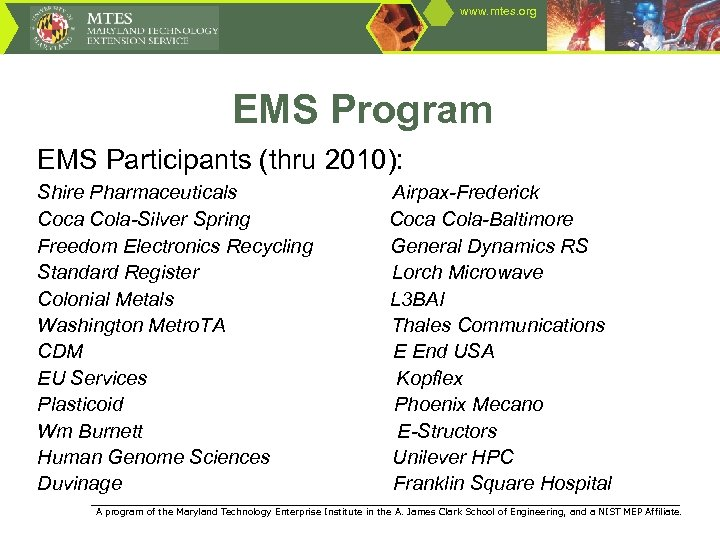 www. mtes. org EMS Program EMS Participants (thru 2010): Shire Pharmaceuticals Coca Cola-Silver Spring