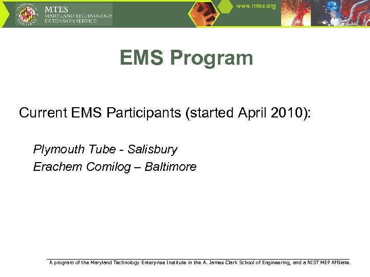 www. mtes. org EMS Program Current EMS Participants (started April 2010): Plymouth Tube -
