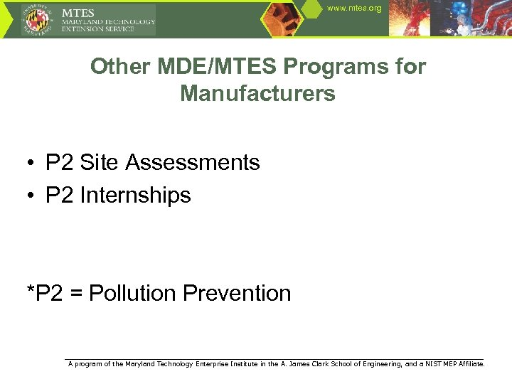 www. mtes. org Other MDE/MTES Programs for Manufacturers • P 2 Site Assessments •