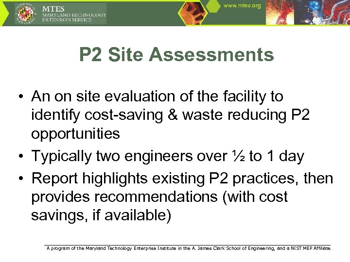 www. mtes. org P 2 Site Assessments • An on site evaluation of the