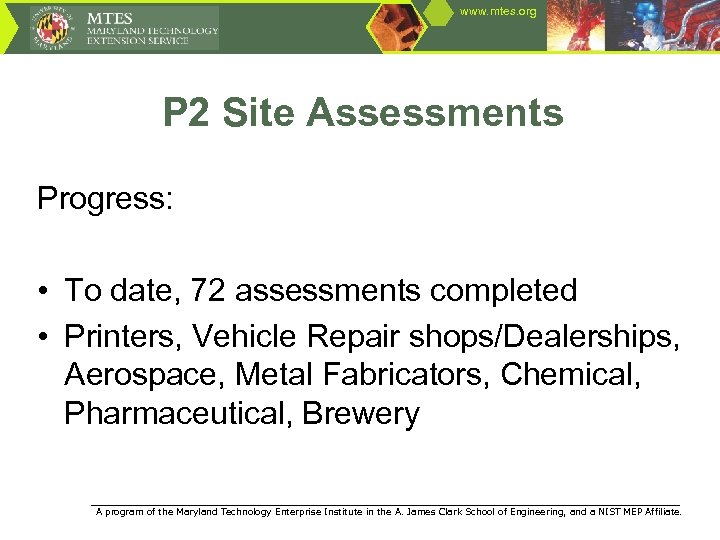 www. mtes. org P 2 Site Assessments Progress: • To date, 72 assessments completed