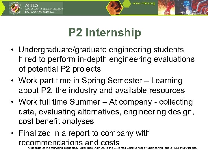 www. mtes. org P 2 Internship • Undergraduate/graduate engineering students hired to perform in-depth