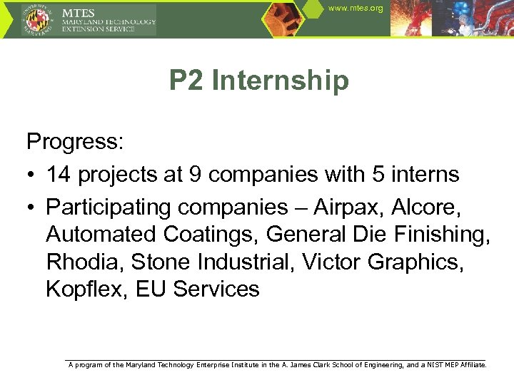 www. mtes. org P 2 Internship Progress: • 14 projects at 9 companies with