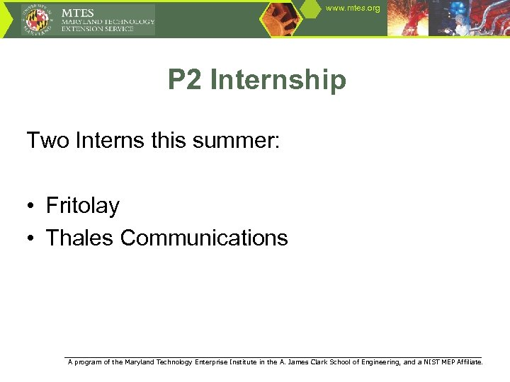 www. mtes. org P 2 Internship Two Interns this summer: • Fritolay • Thales