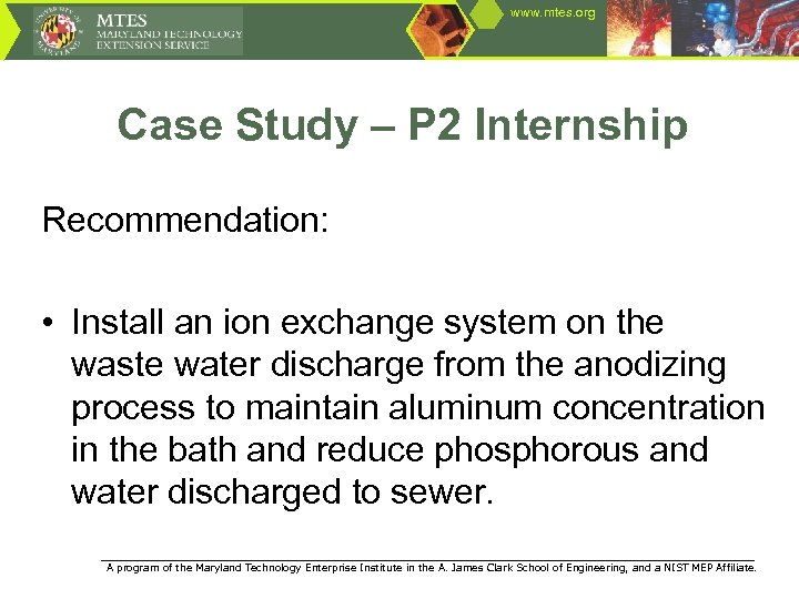 www. mtes. org Case Study – P 2 Internship Recommendation: • Install an ion
