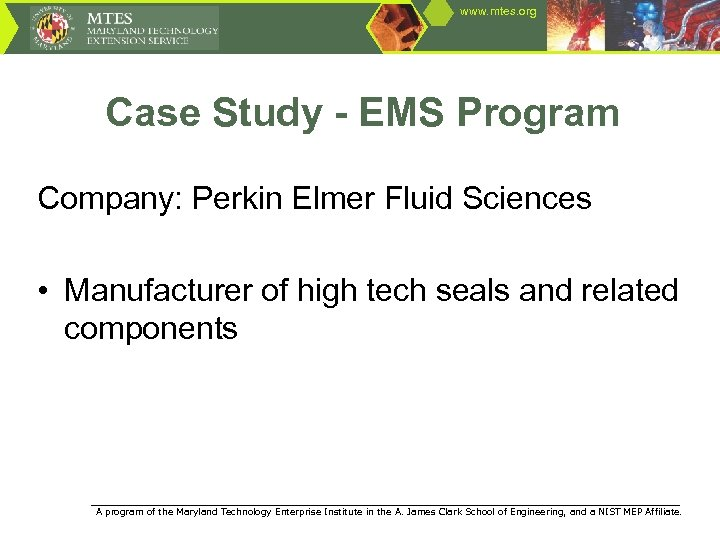 www. mtes. org Case Study - EMS Program Company: Perkin Elmer Fluid Sciences •