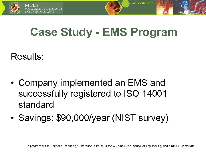 www. mtes. org Case Study - EMS Program Results: • Company implemented an EMS