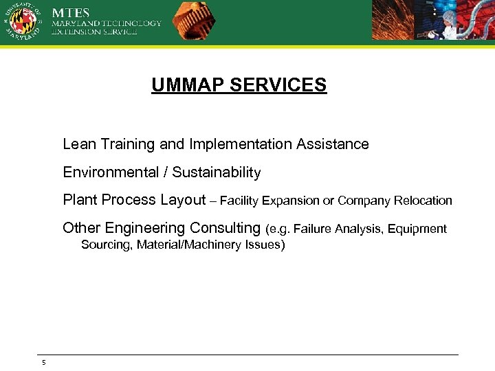 UMMAP SERVICES Lean Training and Implementation Assistance Environmental / Sustainability Plant Process Layout –