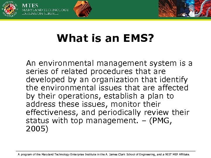 What is an EMS? An environmental management system is a series of related procedures