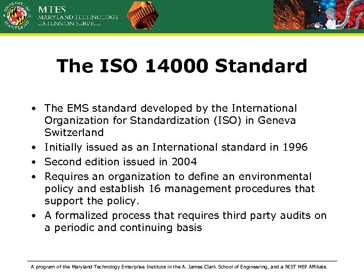 The ISO 14000 Standard • The EMS standard developed by the International Organization for