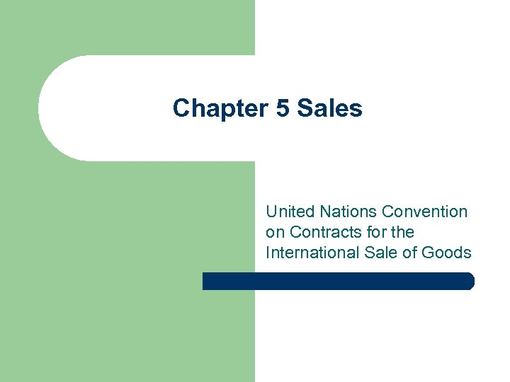 Chapter 5 Sales United Nations Convention on Contracts for the International Sale of Goods