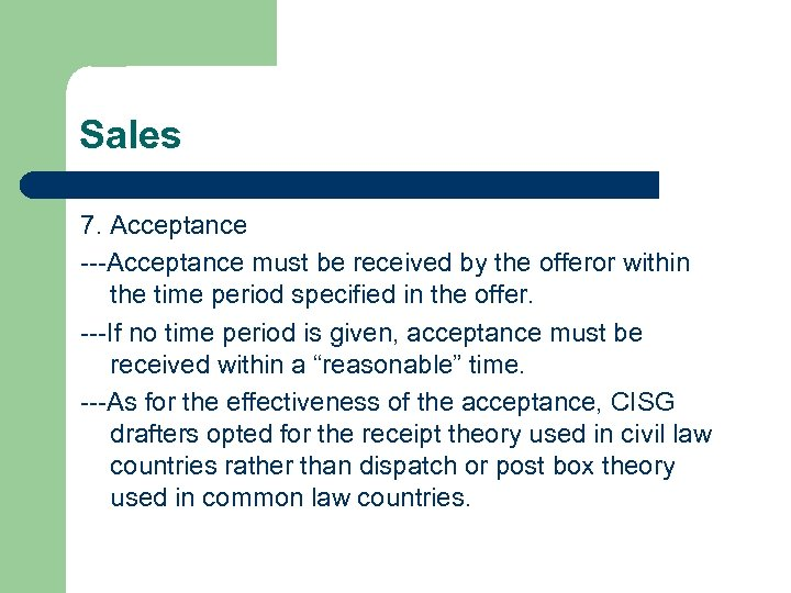Sales 7. Acceptance ---Acceptance must be received by the offeror within the time period