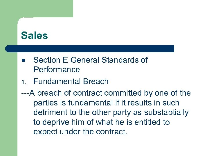 Sales Section E General Standards of Performance 1. Fundamental Breach ---A breach of contract
