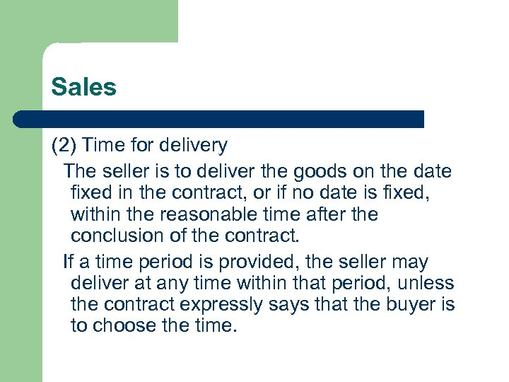 Sales (2) Time for delivery The seller is to deliver the goods on the