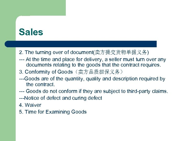 Sales 2. The turning over of document(卖方提交货物单据义务) --- At the time and place for