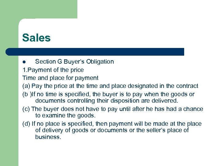 Sales Section G Buyer's Obligation 1. Payment of the price Time and place for
