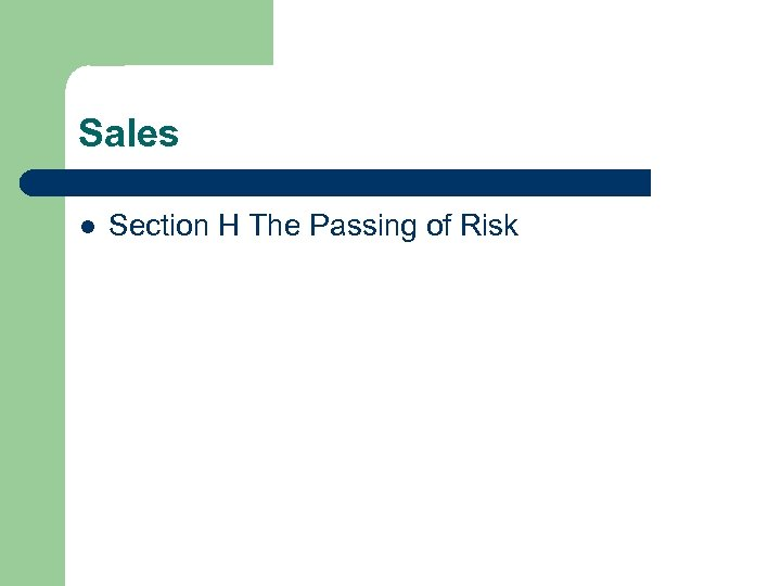 Sales l Section H The Passing of Risk