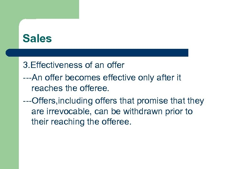 Sales 3. Effectiveness of an offer ---An offer becomes effective only after it reaches