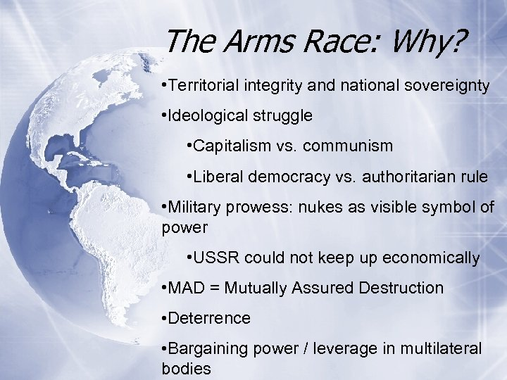 The Arms Race: Why? • Territorial integrity and national sovereignty • Ideological struggle •
