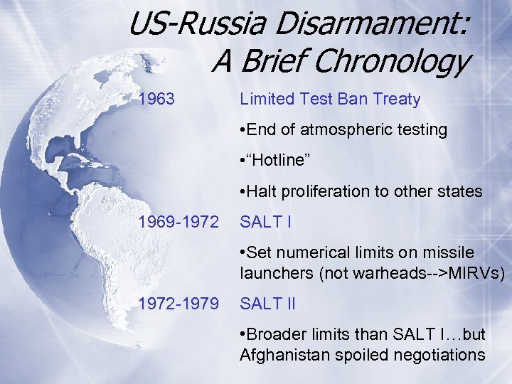 US-Russia Disarmament: A Brief Chronology 1963 Limited Test Ban Treaty • End of atmospheric