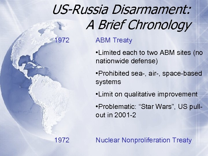 US-Russia Disarmament: A Brief Chronology 1972 ABM Treaty • Limited each to two ABM
