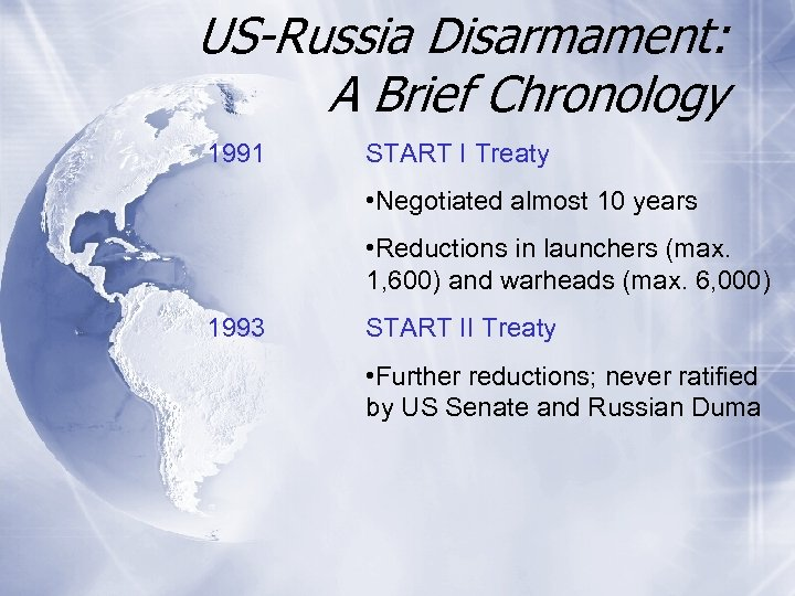 US-Russia Disarmament: A Brief Chronology 1991 START I Treaty • Negotiated almost 10 years