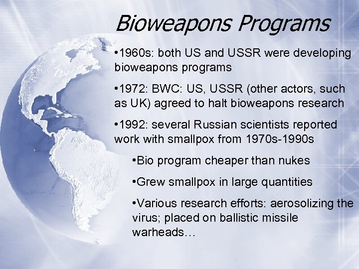 Bioweapons Programs • 1960 s: both US and USSR were developing bioweapons programs •