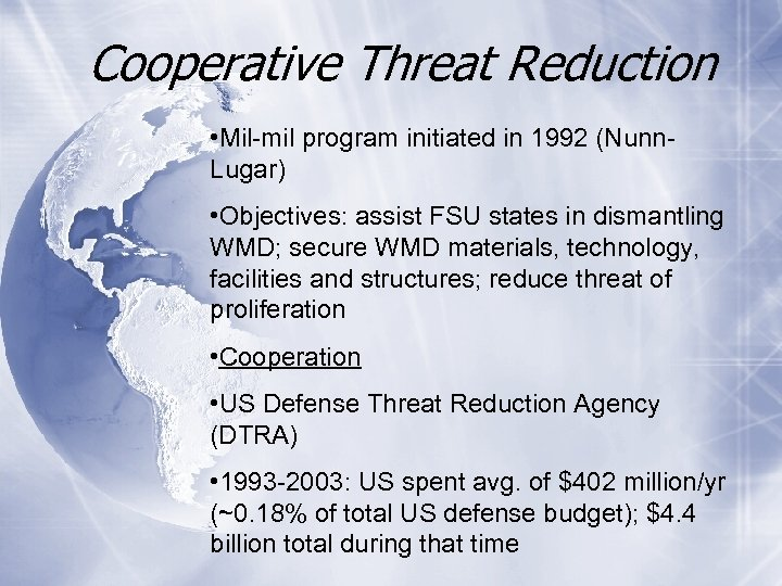Cooperative Threat Reduction • Mil-mil program initiated in 1992 (Nunn. Lugar) • Objectives: assist
