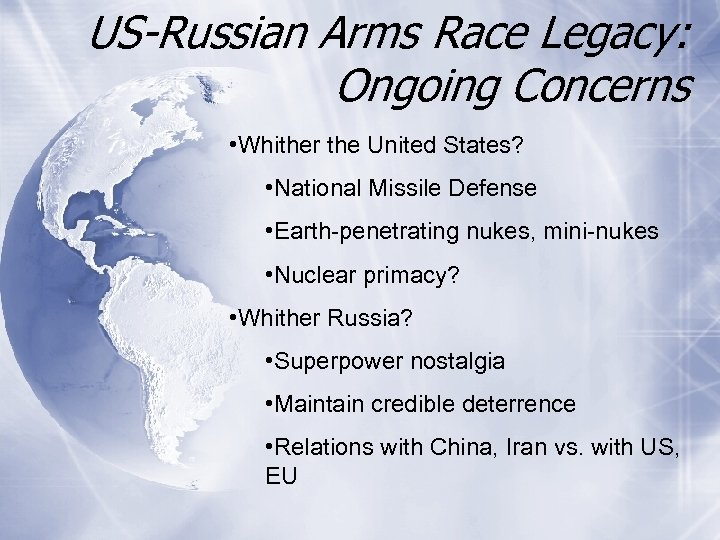 US-Russian Arms Race Legacy: Ongoing Concerns • Whither the United States? • National Missile