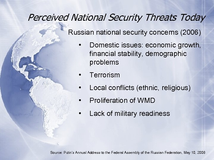 Perceived National Security Threats Today Russian national security concerns (2006) • Domestic issues: economic