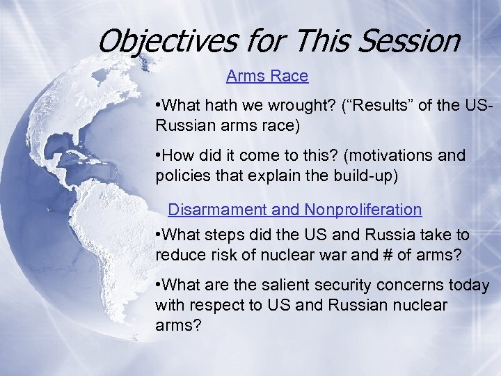 """Objectives for This Session Arms Race • What hath we wrought? (""""Results"""" of the"""